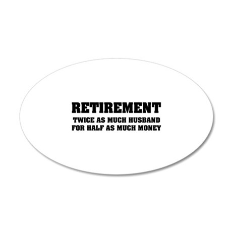 Retirement 38.5 x 24.5 Oval Wall Peel