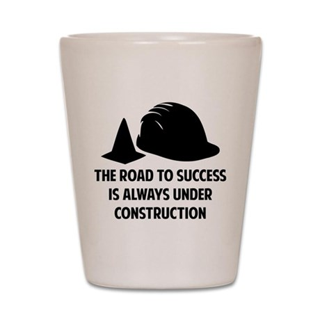 The Road To Success Shot Glass