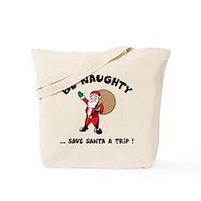 Save Santa a Trip Tote Bag