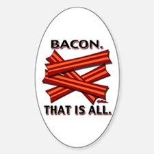 Bacon. That is all. Decal