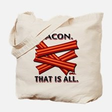 Bacon. That is all. Tote Bag