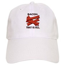 Bacon. That is all. Baseball Cap