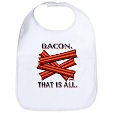 Bacon. That is all. Bib