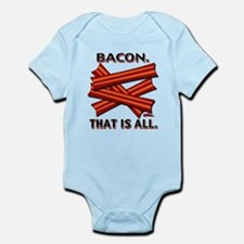 Bacon. That is all. Infant Bodysuit