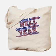 Blue Mountain State Gimme Hell Yeah Tote Bag