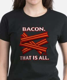 Bacon. That is all. Tee