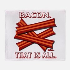 Bacon. That is all. Throw Blanket