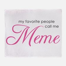 Favorite People Call Me Meme Throw Blanket