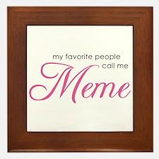 Favorite People Call Me Meme Framed Tile