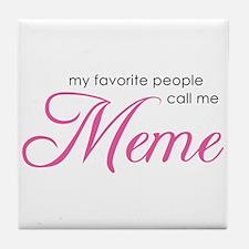 Favorite People Call Me Meme Tile Coaster
