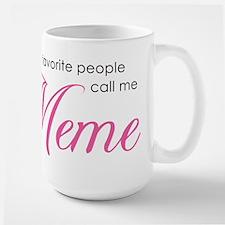 Favorite People Call Me Meme Mug