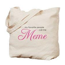 Favorite People Call Me Meme Tote Bag