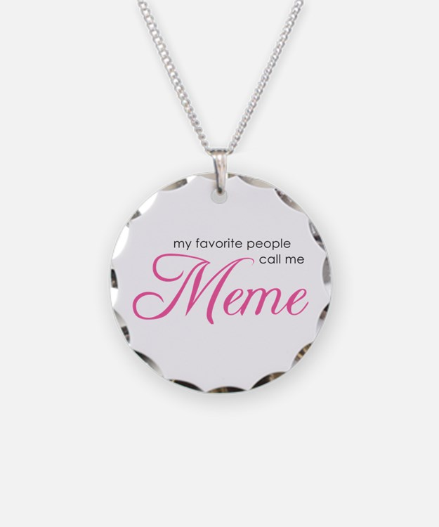 Favorite People Call Me Meme Necklace