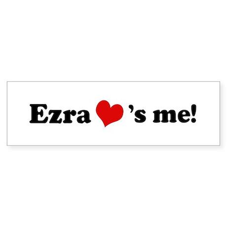 Ezra Loves Me Bumper Sticker