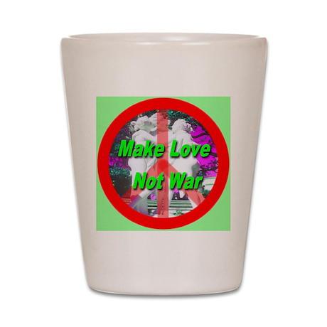 Make Love Not War Three Grace Shot Glass