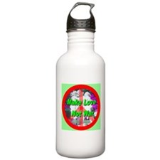 Make Love Not War Three Grace Water Bottle
