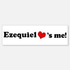Ezequiel Loves Me Bumper Bumper Bumper Sticker