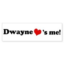 Dwayne Loves Me Bumper Bumper Sticker