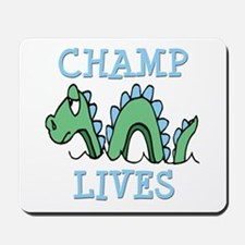 Champ Lives Mousepad