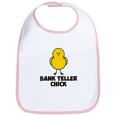 Bank Teller Chick Bib