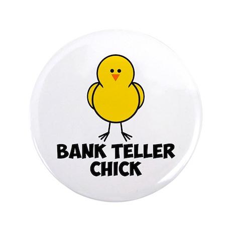 "Bank Teller Chick 3.5"" Button (100 pack)"