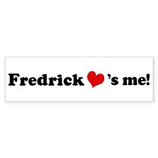Fredrick Loves Me Bumper Bumper Sticker