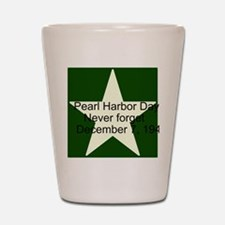 Pearl harbor day: Never forge Shot Glass