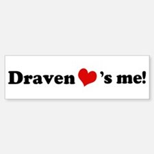 Draven Loves Me Bumper Bumper Bumper Sticker