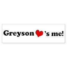 Greyson Loves Me Bumper Bumper Sticker