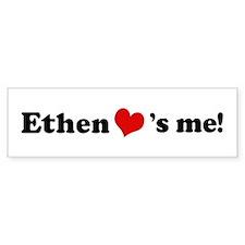 Ethen Loves Me Bumper Bumper Sticker