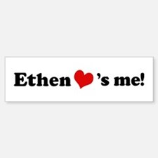 Ethen Loves Me Bumper Bumper Bumper Sticker