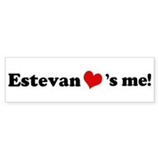Estevan Loves Me Bumper Bumper Sticker