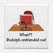 Rudolph Unfriended Me! Tile Coaster