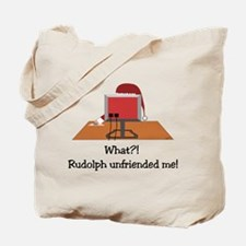 Rudolph Unfriended Me! Tote Bag