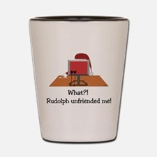 Rudolph Unfriended Me! Shot Glass