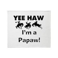 Yeehaw I'm a Papaw Throw Blanket