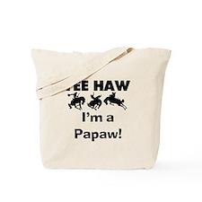 Yeehaw I'm a Papaw Tote Bag