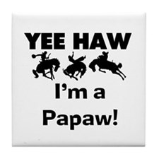 Yeehaw I'm a Papaw Tile Coaster
