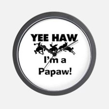 Yeehaw I'm a Papaw Wall Clock