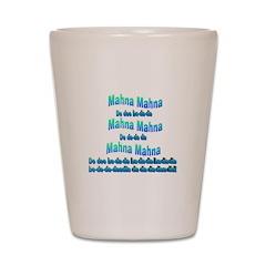 Mahna Mahna Shot Glass