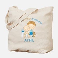 Baby Bro Due April Tote Bag