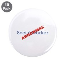 "Social Worker / Abnormal 3.5"" Button (10 pack)"
