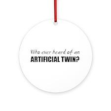 Artificial Twin? Ornament (Round)