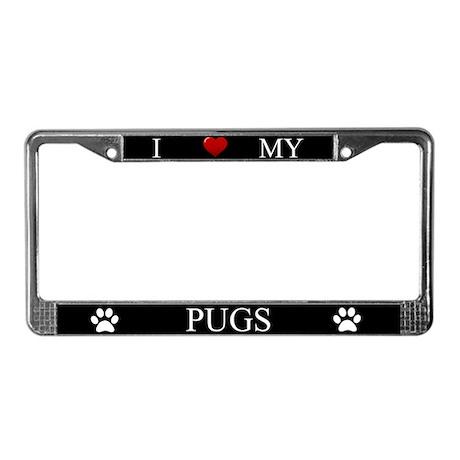 Black We Love Our Pugs License Plate Frame