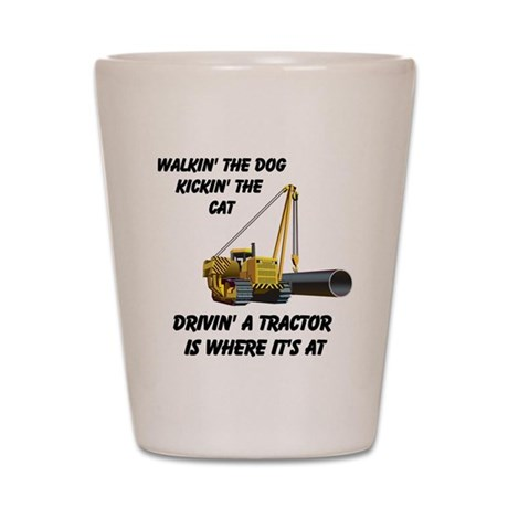 Driving a Tractor is Where It Shot Glass