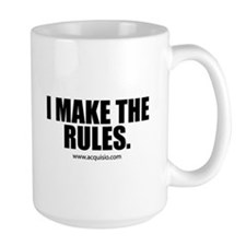I Make The Rules Mug
