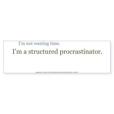 Structured Procrastination Bumper Sticker