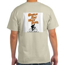 Burn Fat Not Fuel T-Shirt
