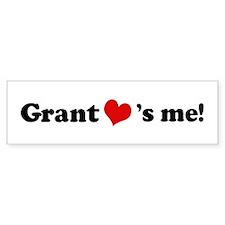 Grant loves me Bumper Bumper Sticker