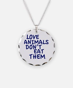 Don't Eat Animals Necklace